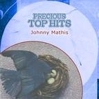 Johnny Mathis альбом Precious Top Hits: Johnny Mathis