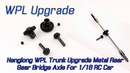 Henglong WPL Trunk Upgrade Metal Rear Gear Bridge Axle For 1/16 RC Car