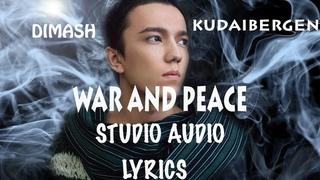 Dimash    WAR & PEACE /ВОЙНА И МИР (AUDIO+LYRICS)/АУДИО+ТЕКСТ ПЕСНИ