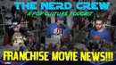 The Nerd Crew: Franchise Movie News