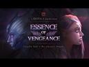 ESSENCE OF VENGEANCE Dota 2 TI8 Shortfilm Contest Entry