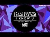 Baggi Begovic &amp Team Bastian - I Know U (Available April 4)