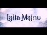Laila Majnu. Тизер. Русские субтитры от КК