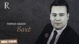 Farrux Saidov - Baxt Фаррух Саидов - Бахт (music version)