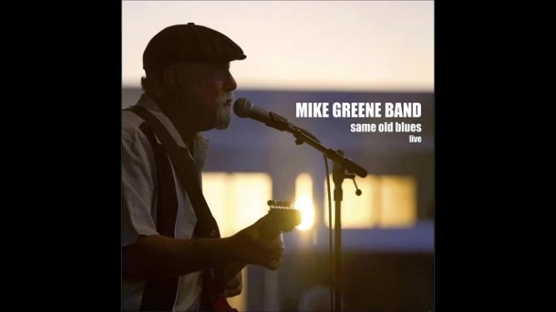 Mike Greene Band2018-Same Old Blues (Live)
