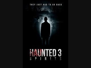 Паранормальные явления 3: Призраки / Haunted (2018)