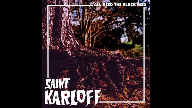 Saint Karloff - All Heed The Black God (2018) (New Full Album)