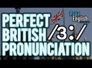 Girl World Work Earth Perfect British Pronunciation The ɜ sound