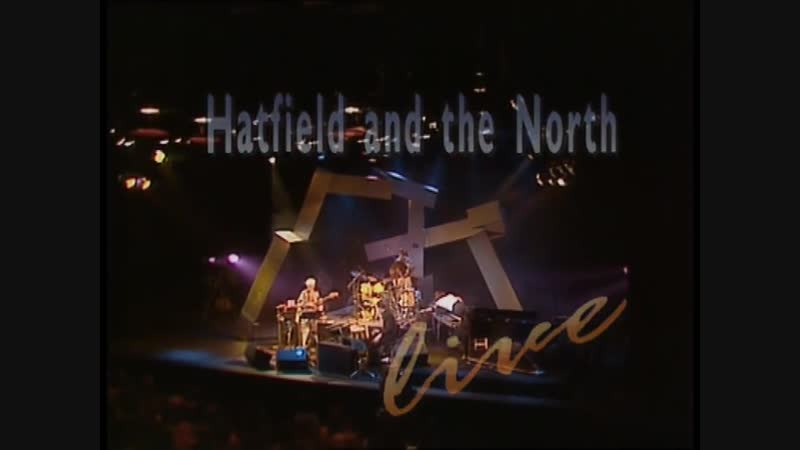Hatfield and the North – Live (1990)