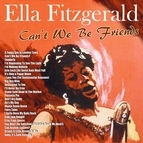 Ella Fitzgerald альбом Can't We Be Friends?