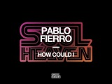 Pablo Fierro 'How Could I'
