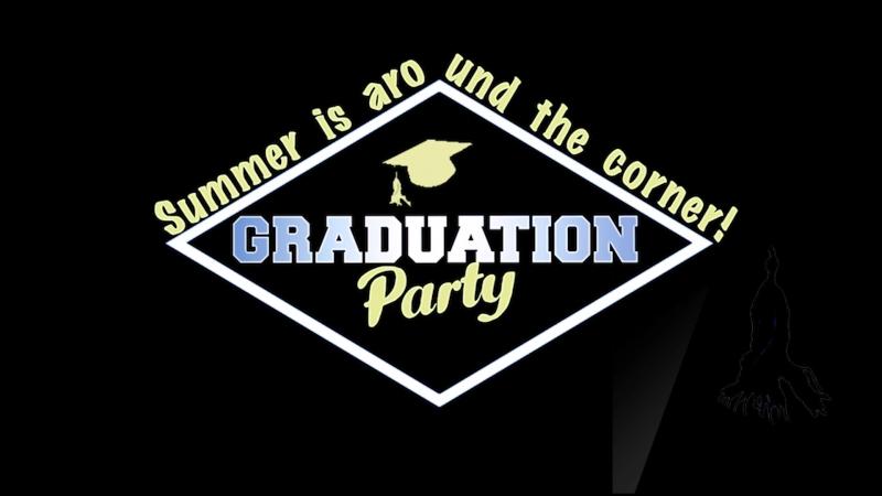 Graduation Party Karaoke, May 25th