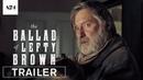Баллада о Лефти Брауне The Ballad of Lefty Brown 2017 трейлер