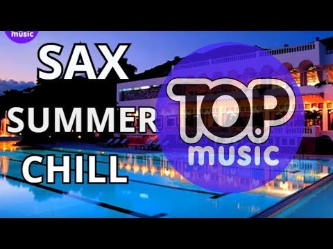 SAX CHILLOUT SUMMER FEELINGS CHILL OUT BEST SAXOPHONE COVER TOP RELAXING ROMANTIC MUSIC HOUSE