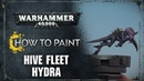 How to Paint Hive Fleet Hydra