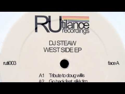 Dj Steaw - Go Back feat. Slikk Tim - West Side EP [Rutilance Recordings 2013]