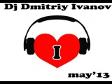 Dj Dmitriy Ivanov - I Love (may'13)