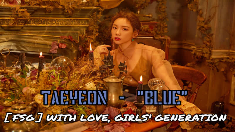 [FSG] With Love, Girls Generation. Taeyeon - Blue.