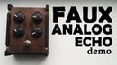 Faux Analog Echo Delay demo
