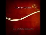 Sound Tantra - Music with Tibetan Singing Bowls