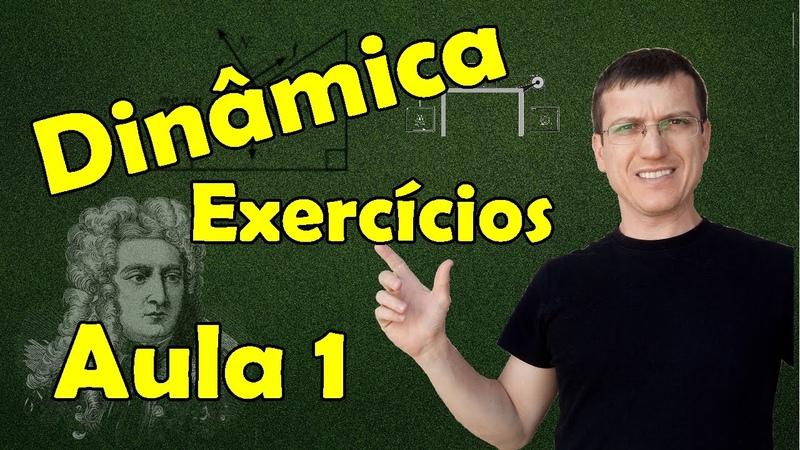 DINÂMICA CONCEITOS FUNDAMENTAIS EXERCÍCIOS RESOLVIDOS AULA 1 Prof Marcelo Boaro