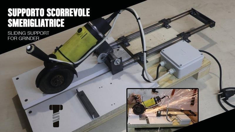 Supporto scorrevole per smerigliatrice - sliding support for grinder