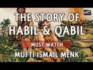 The Story Of Habil & Qabil ᴴᴰ ┇ Must Watch ┇ by Mufti Ismail Menk ┇ The Daily Reminder ┇