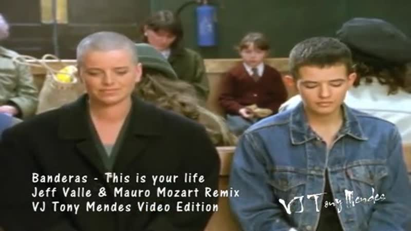 Banderas - This is your life (Jeff Valle Mauro Mozart Remix - VJ Tony Mendes Video Edition)