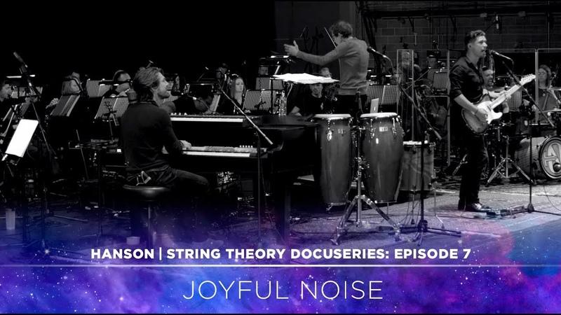 HANSON - STRING THEORY Docuseries - Ep. 7: Joyful Noise