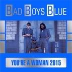 Bad boys blue альбом You're a Woman 2015