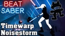 Beat Saber - Timewarp - Noisestorm [Monstercat] (custom song) | FC