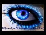 DJ Jerom - Eyes Of An Angel (Matt Pincer Rmx)