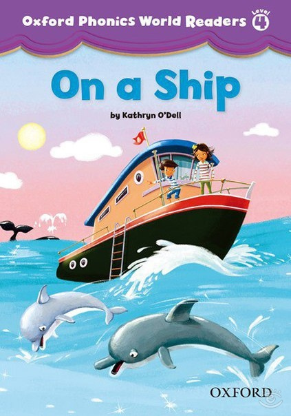 On a Ship (Oxford Phonics World Readers Level 4)