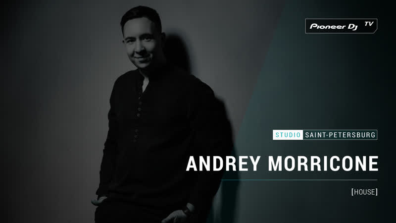 ANDREY MORRICONE [ house ] @ Pioneer DJ TV | Saint-Petersburg