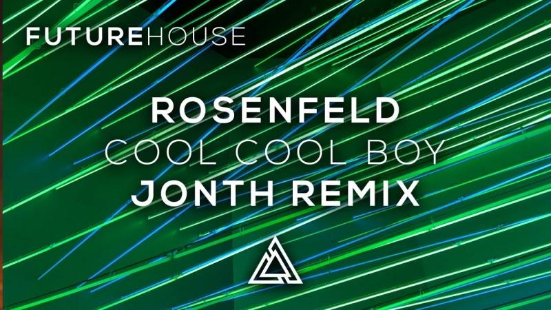 Rosenfeld Cool Cool Boy Jonth Remix