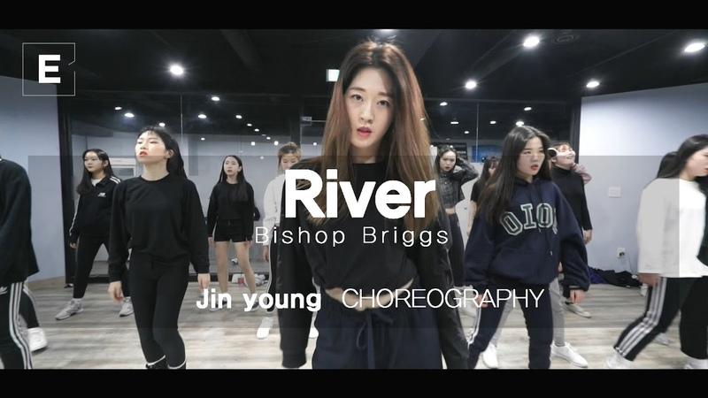 JIN YOUNG CLASS | RIVER - BISHOP BRIGGS | E DANCE STUDIO | 이댄스학원 이댄스 걸리쉬댄스 걸리쉬