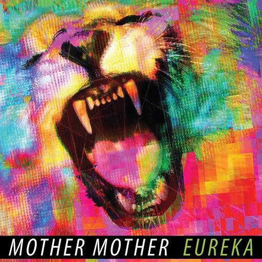 mother mother альбом Eureka (Bonus Tracks)