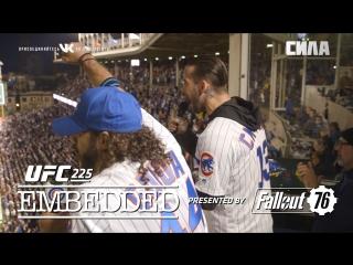 UFC 225 Embedded  Vlog Series - Episode 3