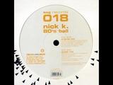 Nick K. 80's Ball (Greed Rmx)