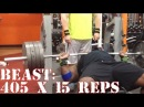 BEAST: 405lb bench press for 15 reps (Speed Deload week)