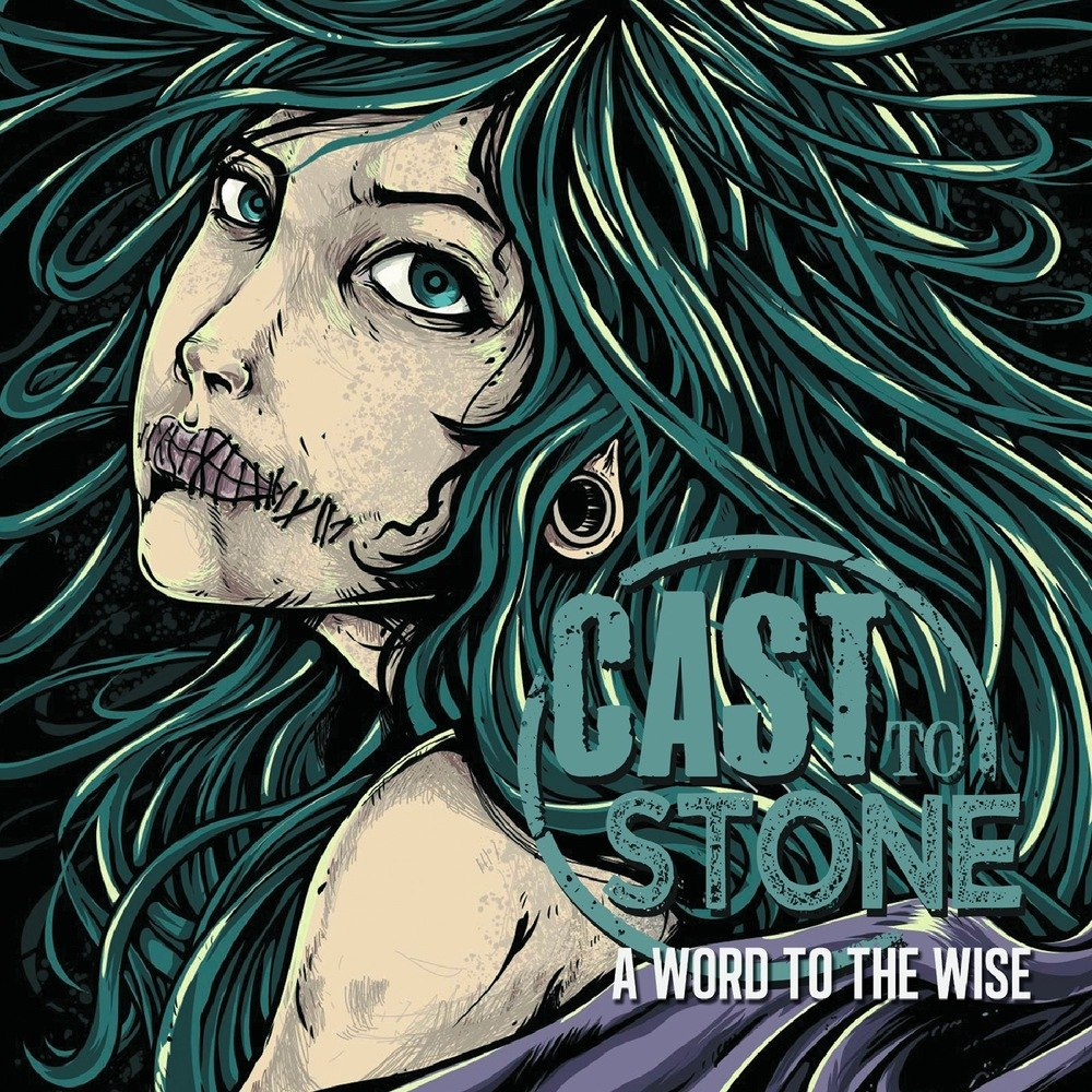 Cast To Stone - A Word To The Wise (EP) (2012)