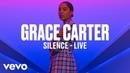 Grace Carter - Silence Live Vevo DSCVR