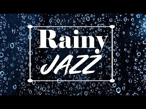 Relaxing Rainy JAZZ - Amazing Cafe Piano Saxophone Jazz Music for Studying, Sleep, Work