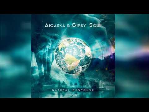 Aioaska Gipsy Soul - Natural Response ᴴᴰ