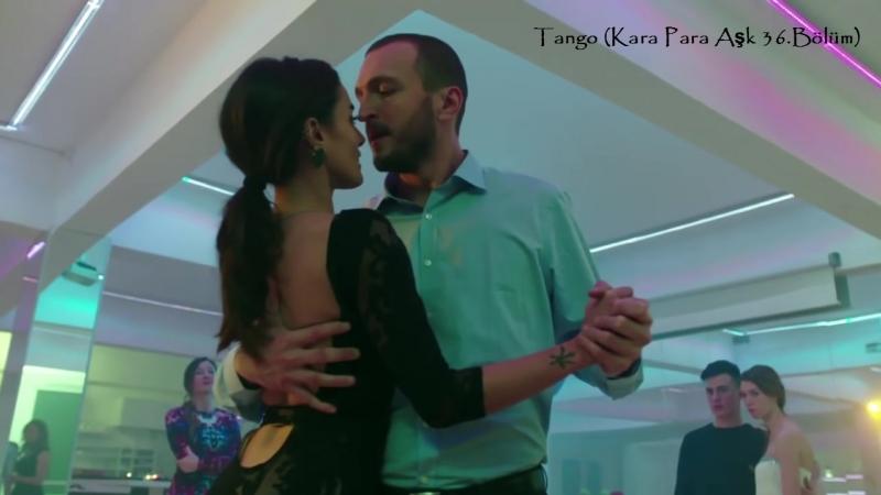 Tango (Kara Para Aşk 36.Bölüm)