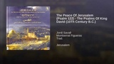 The Peace Of Jerusalem (Psalm 122) - The Psalms Of King David (10Th Century B.C.)