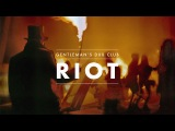 GENTLEMAN'S DUB CLUB - RIOT OFFICIAL VIDEO