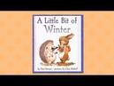 A Little Bit Of Winter Read Aloud