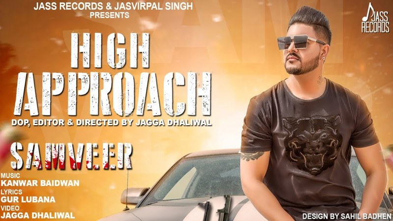 High Approach   (Full HD )   Samveer   New Punjabi Songs 2018   Latest Punjabi Songs 2018