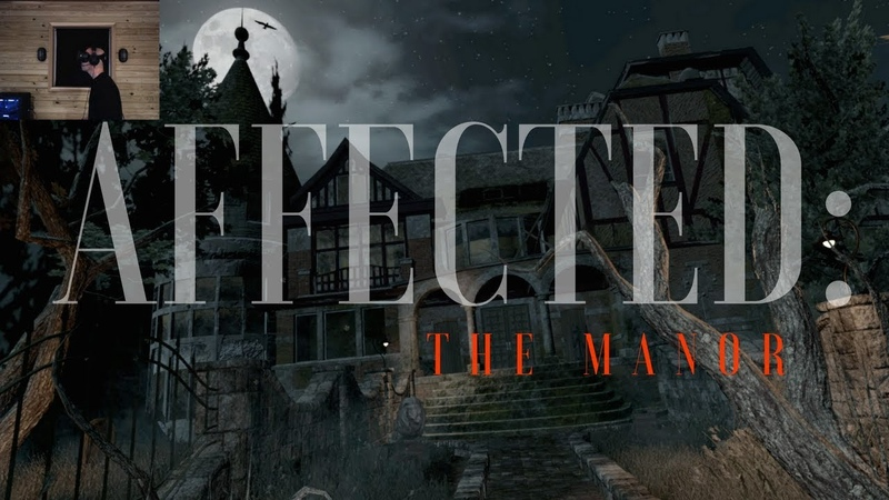 Affected The Manor HTC Vive